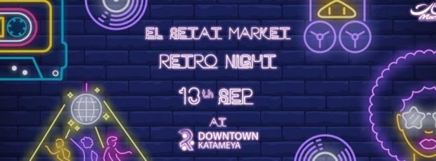 "El Setat Market ""Retro Night"" @ Downtown Katameya"