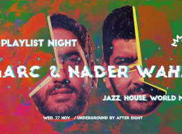 Playlist Night ft. Marc & Nader @ Underground By After 8