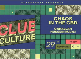 CLUB CULTURE ||| CHAOS IN THE CBD ft. DJs Gahallah / Hussein Marei @ Glasshouse Cairo