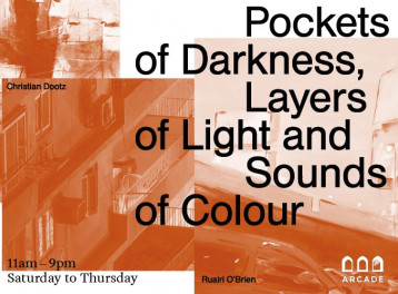 Pockets of Darkness, Layers of Light and Sounds of Color @ Arcade Gallery