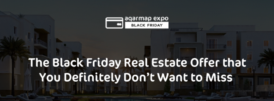 Aqarmap Expo: The Black Friday Real Estate Offer that You Definitely Don't Want to Miss