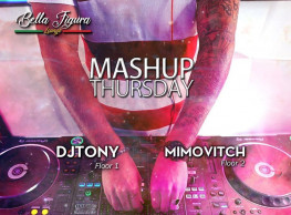 Mashup Thursday ft. DJs Tony Ozorees / MimoVitch @ Bella Figura Lounge