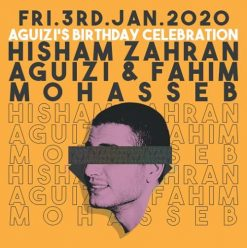 'Aguizi's Birthday Celebration' Featuring Aguizi & Fahim, Mohasseb, and Hisham Zahran