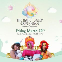 The Rahet Bally Experience – Mother's Day Edition at Family Park