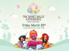 The Rahet Bally Experience - Mother's Day Edition at Family Park