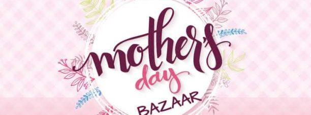 Mother's Day Bazaar at The Platform‎