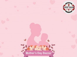 Mother's Day Bazaar at City Club