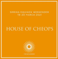 Spring Equinox Weekender at House of Cheops with The Nile Goddess
