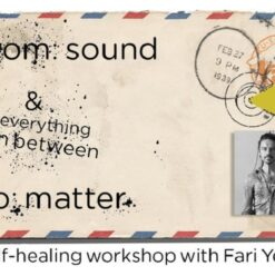 From Sound to Matter with Fari Yeshe at Cocoon Cultural Center
